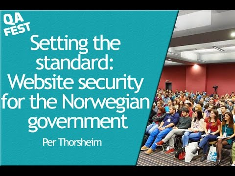 QA Fest 2016. Per Thorsheim - Setting the standard: Website security for the  Norwegian government