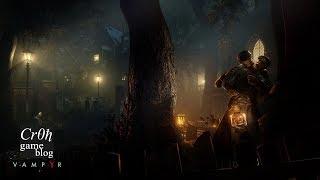 Vampyr. Вампир в Уайтчепеле расследует шантаж. Прохождение #5