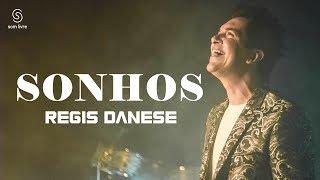 REGIS DANESE - SONHOS {CLIPE OFICIAL}