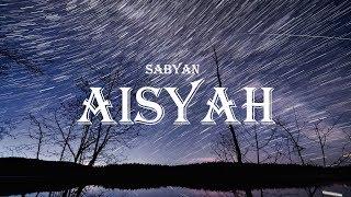 Download lagu Sabyan - Aisyah Cover (Lyrics)