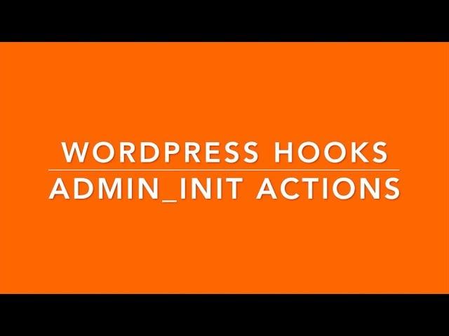 WordPress Hooks Actions admin init Part - 7-C Example