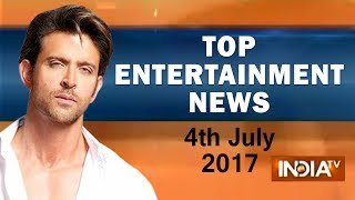 Top Entertainment News of The Day | 4th July, 2017 - India TV