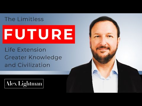 04  |  Alex Lightman: The Limitless Future, Life Extension, Greater Knowledge & Civilization