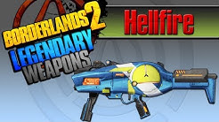 BORDERLANDS 2 | *Hellfire* Legendary Weapons Guide