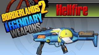 BORDERLANDS 2   *Hellfire* Legendary Weapons Guide
