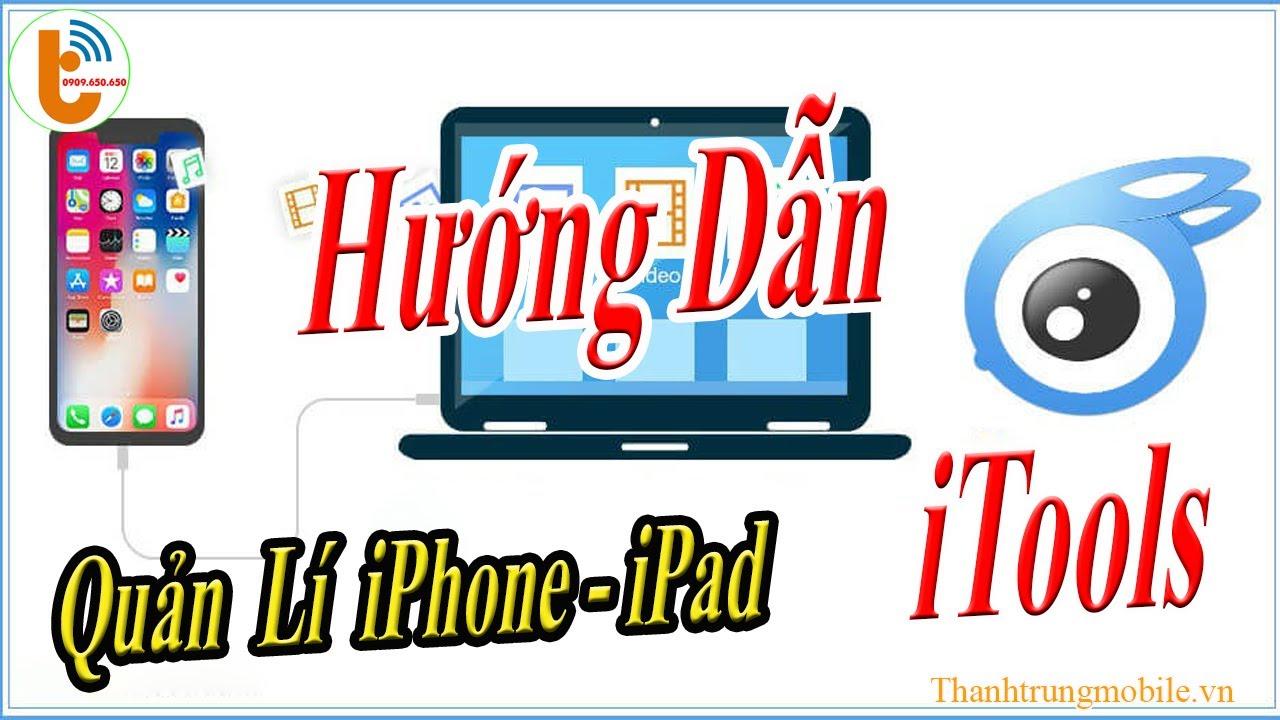 Cách Cài Đặt và Sử Dụng iTools cho iPhone và iPad
