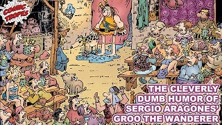 The Cleverly Dumb Humor of Sergio Aragonés' Groo