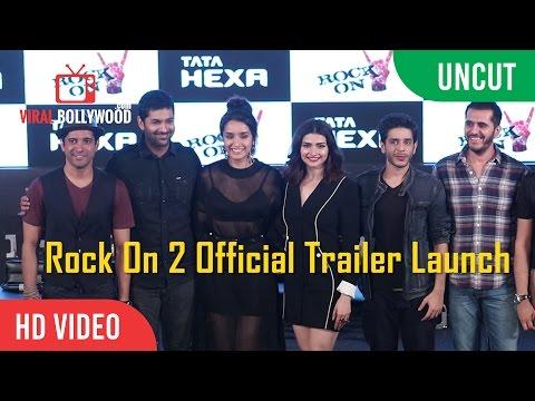 UNCUT - Rock On 2 Official Trailer Launch   Farhan Akhtar, Shraddha Kapoor, Arjun Rampal, Prachi