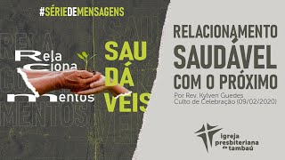 IPTambaú | Relacionamento saudável com meu próximo | Kylven Guedes | 09/02/2020 | 18h