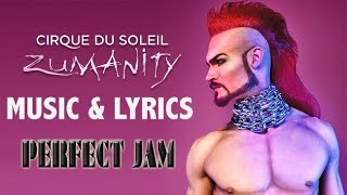 "Video Music & Lyrics   ZUMANITY   ""Perfect Jam""   Cirque du Soleil download MP3, 3GP, MP4, WEBM, AVI, FLV Agustus 2018"
