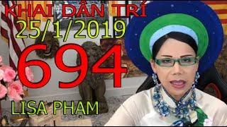 Khai Dân Trí - Lisa Phạm Số 694 Live stream 19h VN (8h sáng hoa kỳ ) mới nhất hôm nay ngày 25/1/2019