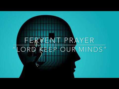 """FERVENT PRAYER - """"LORD KEEP OUR MINDS"""" (Philippians 2:5)"""