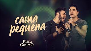 Fred e Gustavo - Cama Pequena