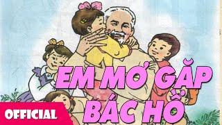 Em Mơ Gặp Bác Hồ - Yến Nhi [Official MV]