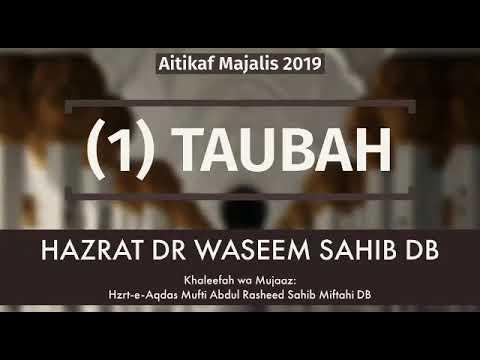 Taubah - Dr Waseem Sahib DB (khaleefah Mufti Ab Rasheed Sahib DB)