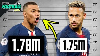 PART 2 CAN YOU GUESS THE TALLER PLAYER QUIZ FOOTBALL 2021 Test Soccer