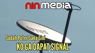 Penyebab Tidak Dapat Signal Pada Pemasangan Parabola Mini Ninmedia MP3