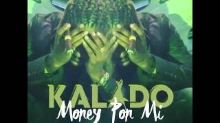 Kalado - Money Pon Mi - January 2016