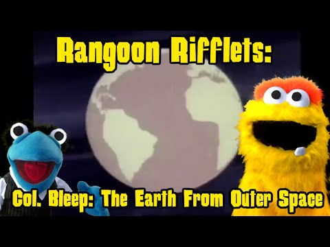 Rangoon Rifflets: The Earth From Outer Space
