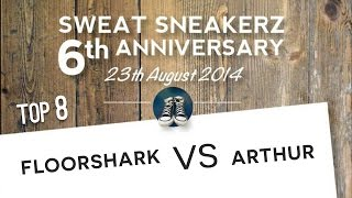 Floorshark vs Arthur  / Sweat Sneakerz 6th Anniversary / Footwork Battle / Top 8