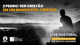 LIVE PASTORAL IPN ONLINE #181 (2 Pe 1.4 - Rev. Marcos Alexandre) – 07/07/2021