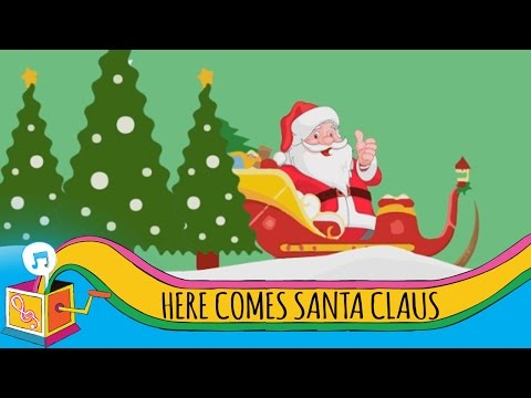 Here Comes Santa Claus   Children's Christmas Song