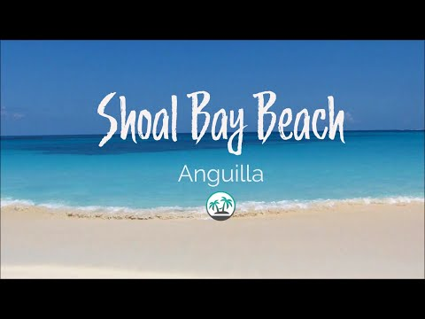 Shoal Bay, Anguilla - Island Lime Videos