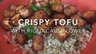 VEGAN RECIPE | Crispy Baked Tofu and Riced Cauliflower | Legacy Fitness