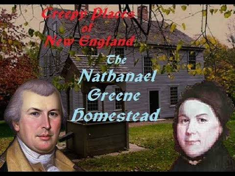 creepy places of new england the nathanael greene homestead youtube