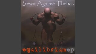 Watch Seven Against Thebes Equilibrium video