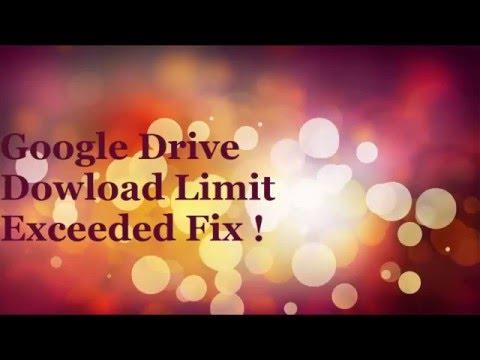 Google Download limit Exceeded fix!