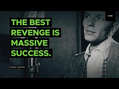 Sales motivation quote: The best revenge is massive success. - Frank Sinatra