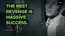 Sales motivation quote: The best revenge is massive success. - Frank Sinatra