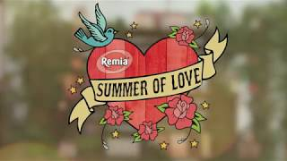 Remia's Summer of Love