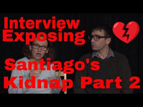 Interview exposing Santiago's kidnap Part 2