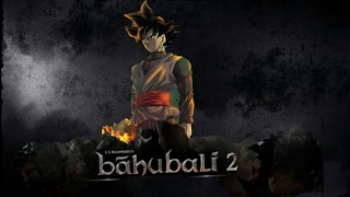 Bahubali 2 Trailer: The Conclusion-Dragon Ball Super Version (Hindhi)