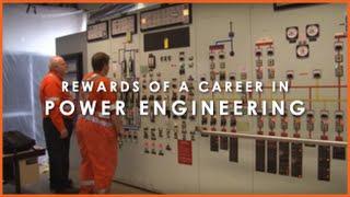 Rewards of a Career in Power Engineering