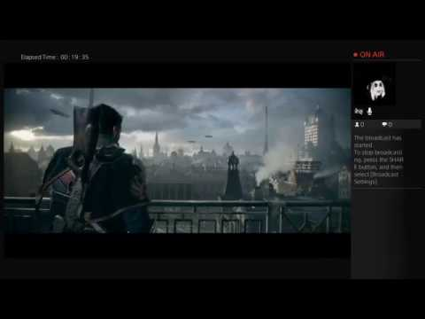 The Order: 1886 || Video #2 Twitch is stupid