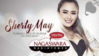 Sherly May - Tunggu Aku Di Surga (Official Radio Release) NAGASWARA