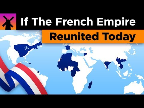What if the French Empire Reunited Today?