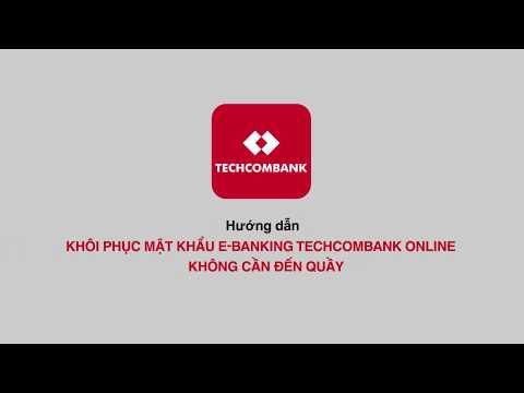 Hướng Dẫn Khôi Phục Mật Khẩu E-Banking Techcombank