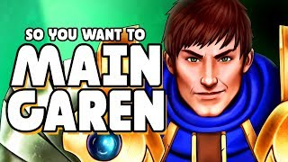 So you want to MAIN GAREN