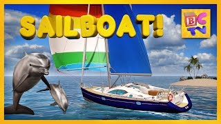 Learn About Sailboats for Children | Educational Video for Kids by Brain Candy TV