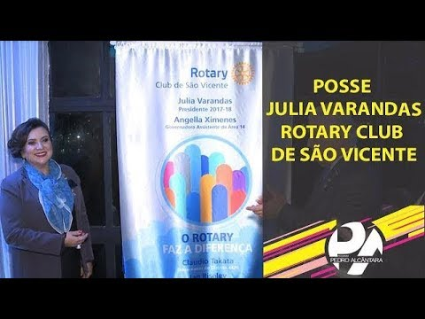 [22.06.2017] Programa Pedro Alcântara - Posse Rotary Club de São Vicente - Distrito 4.420