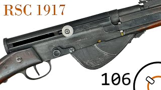 Small Arms of WWI Primer 106: French RSC 1917