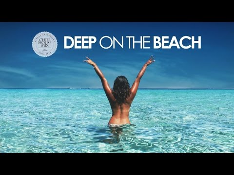 Deep On The Beach | The Best of Summer Deep House (Chill Out Mix)