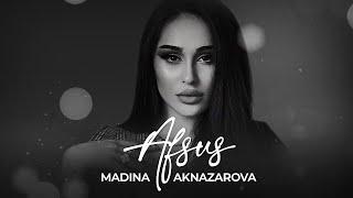 Мадина Акназарова - Афсус
