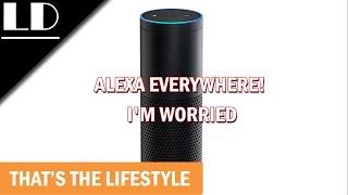 Amazon Echo's Alexa everywhere! I'm worried 🤔