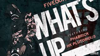 HK Plutorious - WhatS Up ft Phabrick (Prod. By Fiveooh)