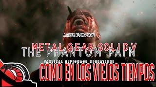 COMO EN LOS VIEJOS TIEMPOS | Metal Gear Solid V - The Phantom Pain